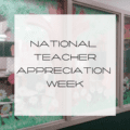 National-Teacher-Appreciation-Week, teacher appreciation