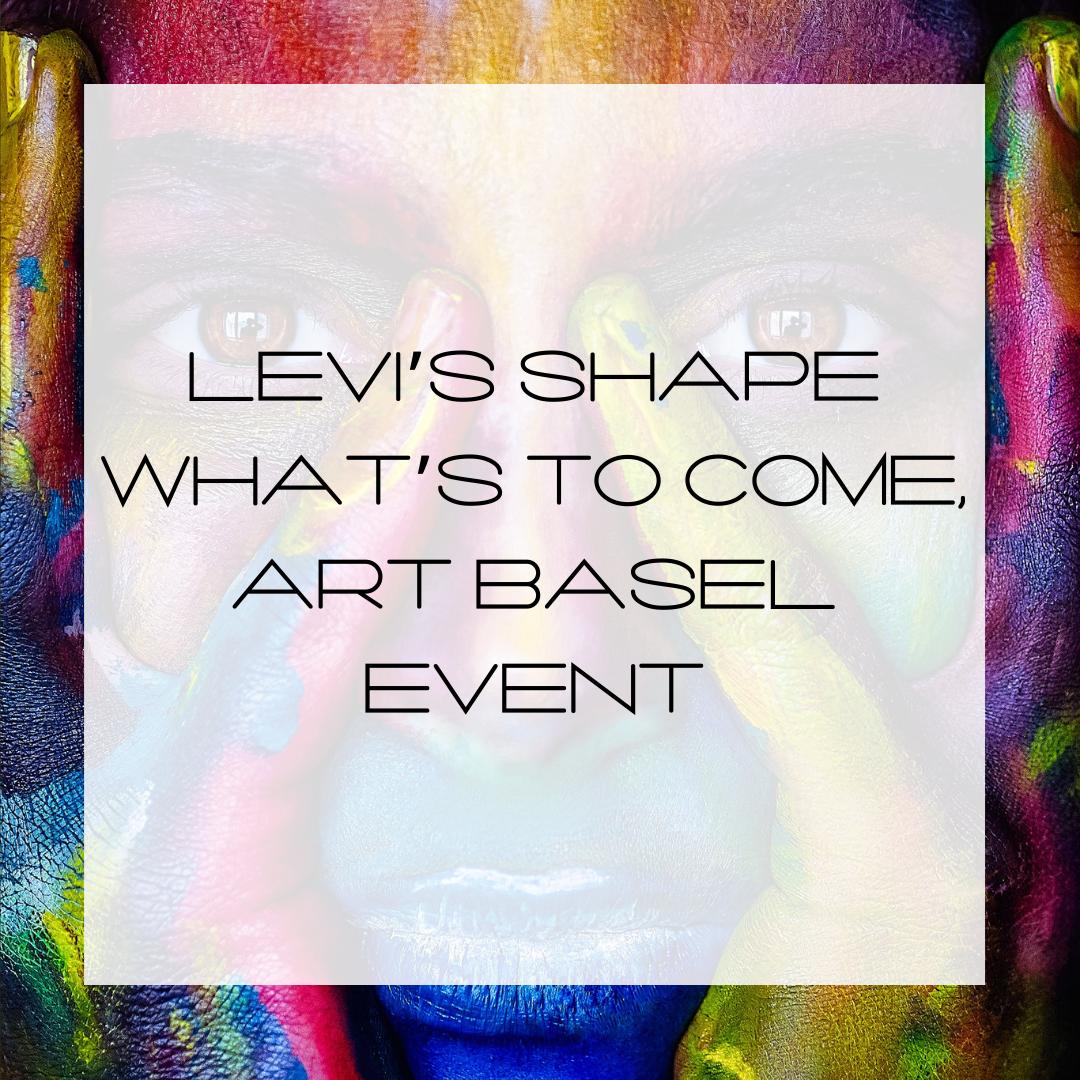 Levis-Shape-Whats-to-Come-Art-Basel