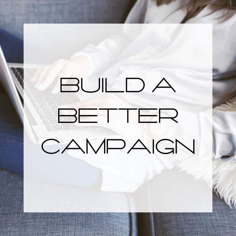 Build a Better Campaign