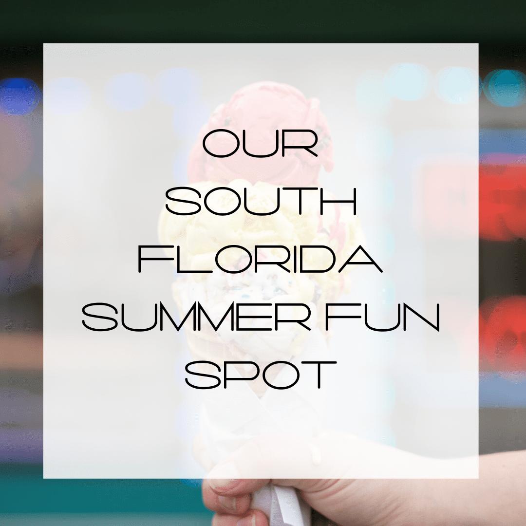 South Florida Summer Fun Spot