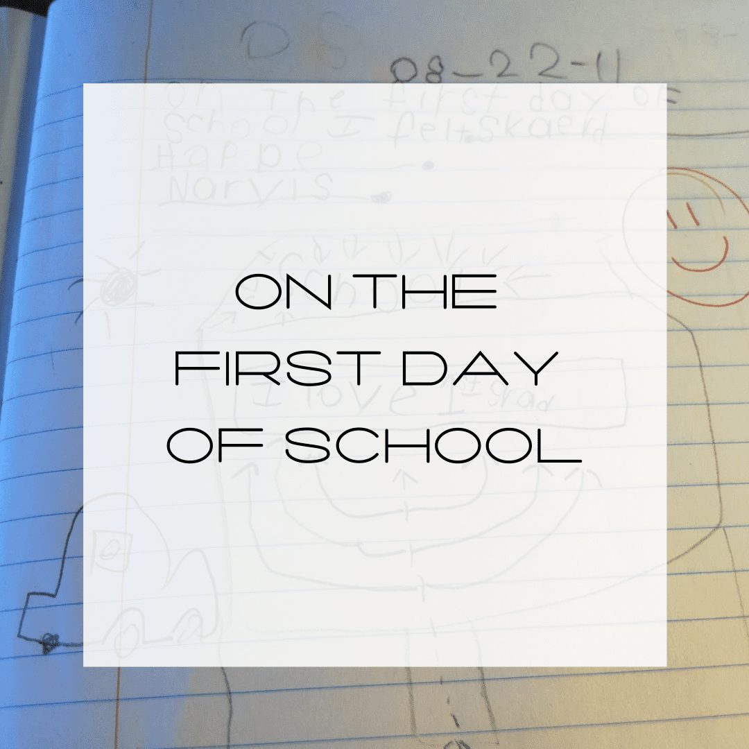 first-day-of-school, beginning school, first day of school observations