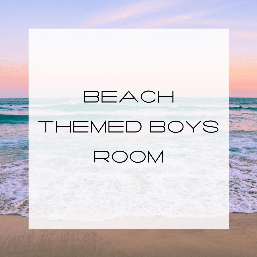 Beachy Boys Room, Beach Themed Boys Room