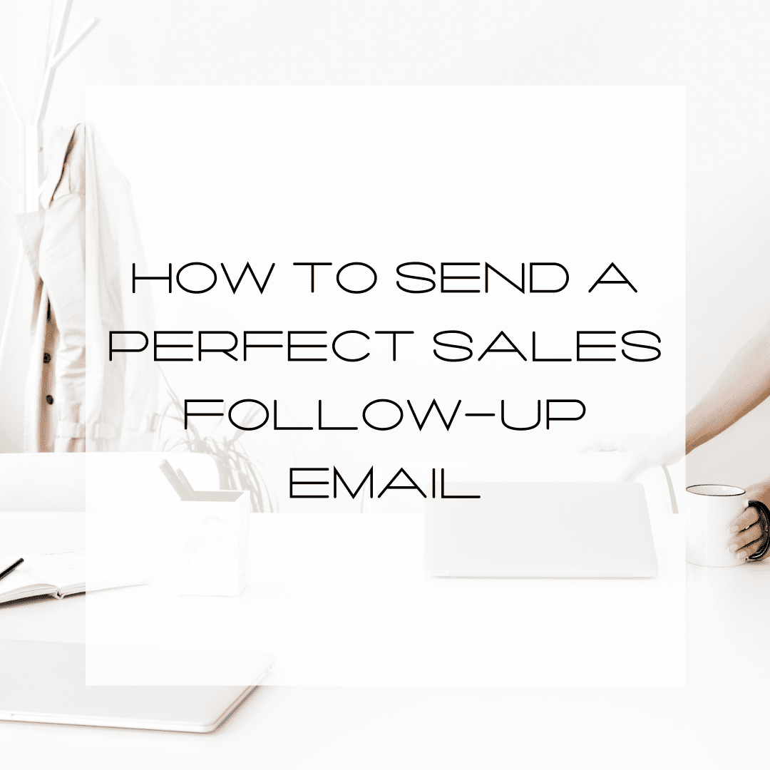 Sales Follow-Up Email, How to Send a Perfect Follow-Up Email