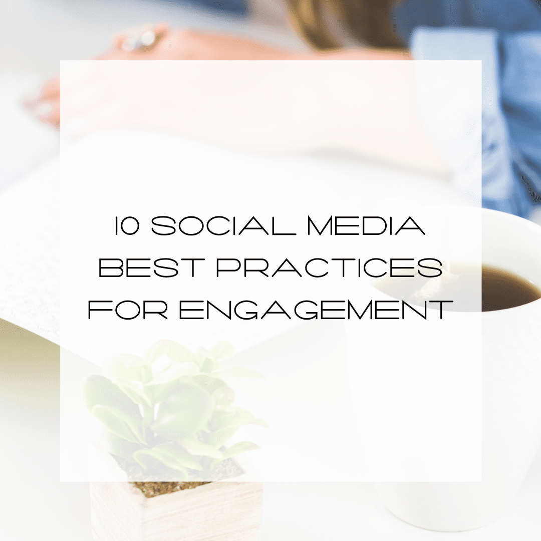 Social Media Best Practices for Engagement