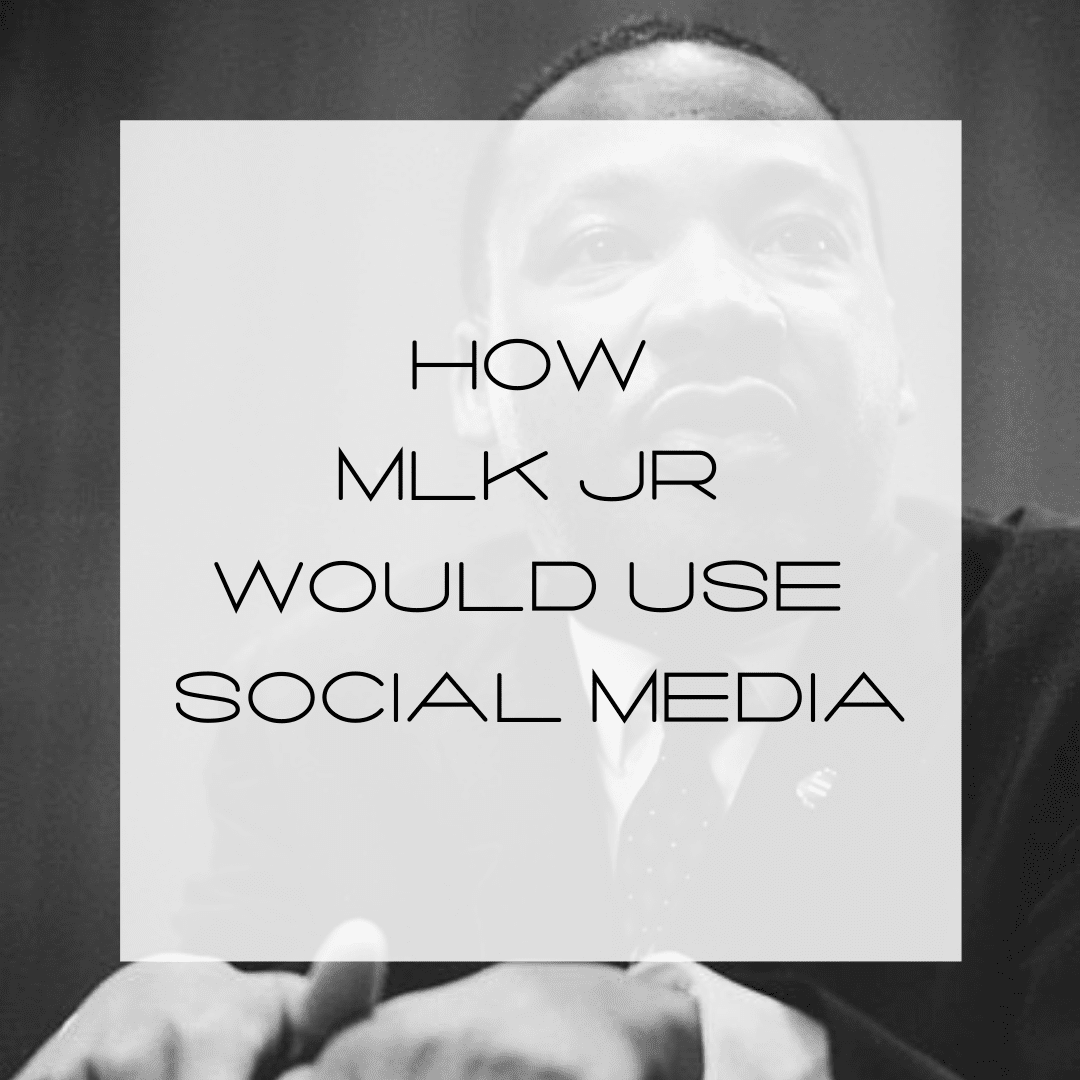 Social Media and Martin Luther King, Jr.