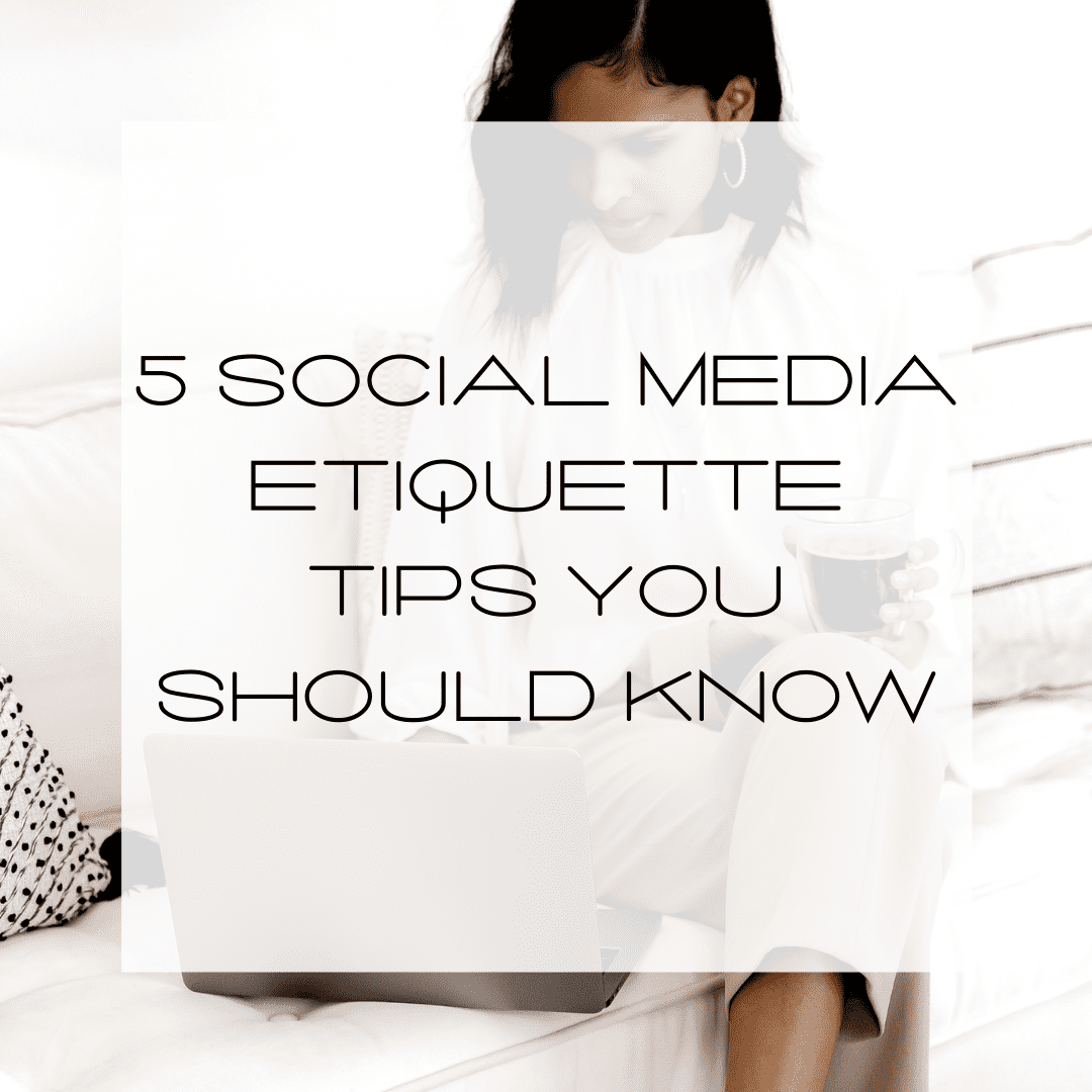 Social Media Etiquette Tips