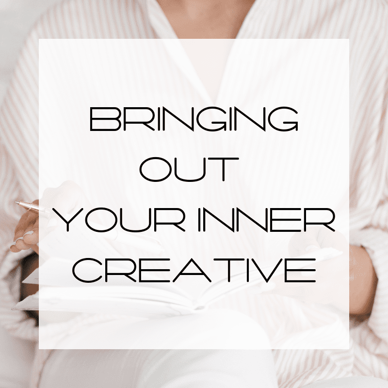 Creativity, Bring out your inner creative, creative inspiration