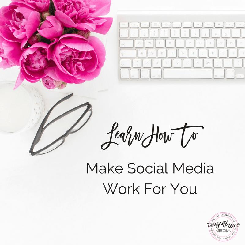 Make Social Media Work For You