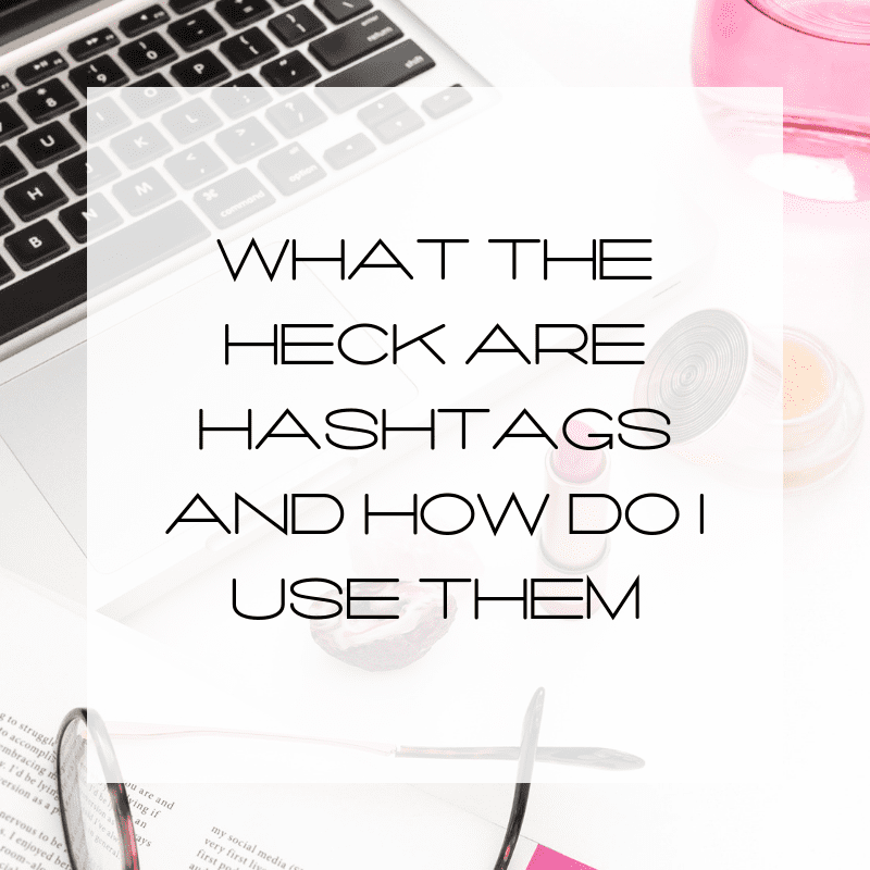 Hastags, What are hashtags, How do I use hashtags
