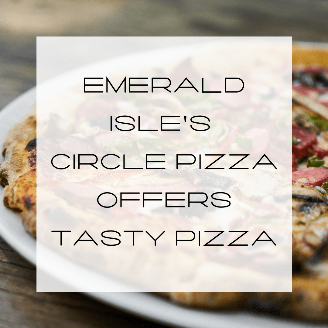 Pizza on EI, Pizza on Emerald Isle, Circle Pizza, Sausage Pizza